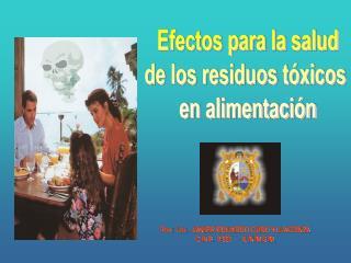 Efectos para la salud de los residuos tóxicos  en alimentación
