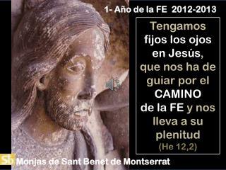 Tengamos fijos los ojos en Jesús ,  que nos ha de guiar por el  CAMINO
