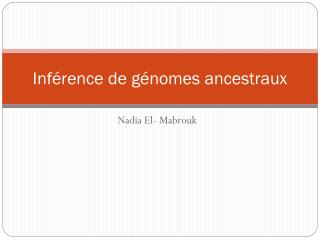 Inf�rence de g�nomes ancestraux