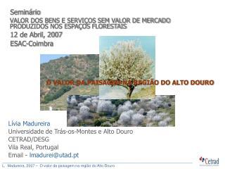 Lívia Madureira Universidade de Trás-os-Montes e Alto Douro CETRAD/DESG Vila Real, Portugal