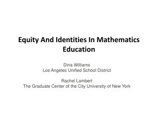Equity And Identities In Mathematics Education