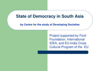 State of Democracy in South Asia by Centre for the study of Developing Societies