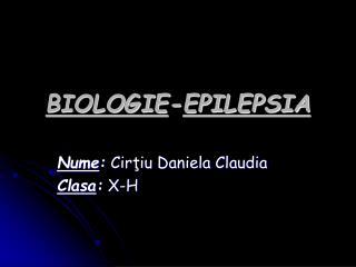 BIOLOGIE - EPILEPSIA