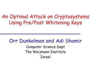 An Optimal Attack on Cryptosystems Using Pre/Post Whitening Keys