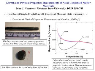 Growth and Physical Properties Measurements of Novel Condensed Matter Materials
