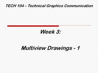 TECH 104 – Technical Graphics Communication
