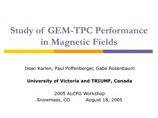 Study of GEM-TPC Performance in Magnetic Fields