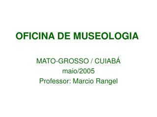OFICINA DE MUSEOLOGIA