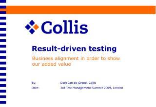 By: Derk-Jan de Grood, Collis Date:  3rd Test Management Summit 2009, London