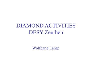 DIAMOND ACTIVITIES DESY Zeuthen