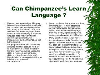 Can Chimpanzee's Learn Language ?