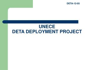 UNECE  DETA DEPLOYMENT PROJECT
