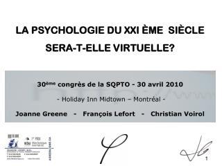 La psychologie du XXI  ème   siècle sera-t-elle virtuelle?