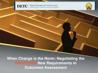 When Change is the Norm: Negotiating the  PROPOSED  New Requirements in Outcomes Assessment