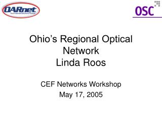 Ohio s Regional Optical Network Linda Roos
