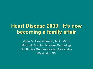 Heart Disease 2009:  It s now becoming a family affair