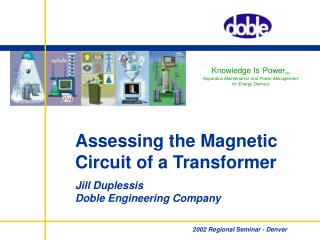 Knowledge Is Power SM Apparatus Maintenance and Power Management  for Energy Delivery