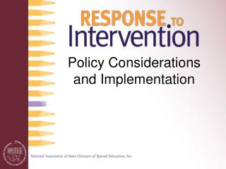 Policy Considerations            and Implementation