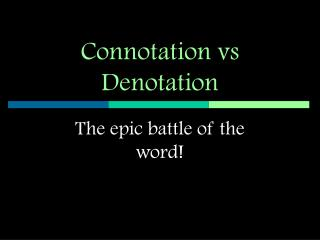 Connotation vs Denotation