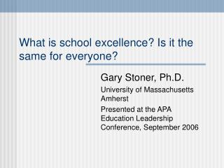 What is school excellence? Is it the same for everyone?