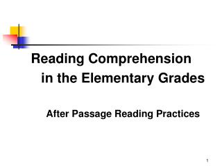 Reading Comprehension  in the Elementary Grades After Passage Reading Practices