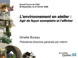 Ginette Bureau Présidente-directrice générale par intérim
