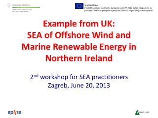 Example from UK: SEA of Offshore Wind and Marine Renewable Energy in Northern Ireland