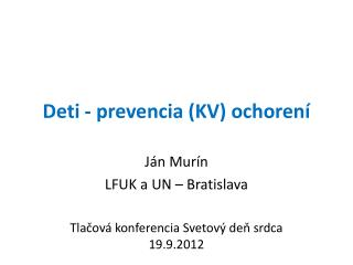 Deti  -  prevenc i a  (KV) ochorení