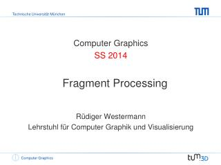 Computer Graphics SS  2014 Fragment Processing