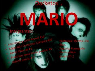 Darketos y  MARIO