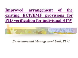 Improved arrangement of the existing ECP/EMF provisions for PID verification for individual STW