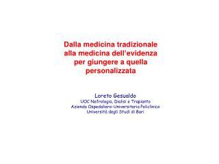 Dalla medicina tradizionale  alla medicina dell ' evidenza  per giungere a quella personalizzata