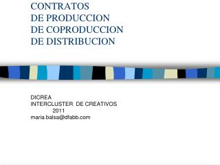 CONTRATOS   DE PRODUCCION DE COPRODUCCION DE DISTRIBUCION