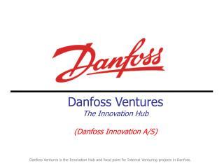 Danfoss Ventures The Innovation Hub (Danfoss Innovation A/S)