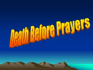 Death Before Prayers