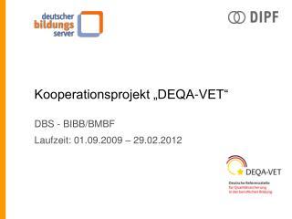 """Kooperationsprojekt """"DEQA-VET"""""""