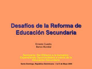 Desaf os de la Reforma de Educaci n Secundaria