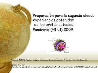 Fuente: WHO | Preparing for the second wave: lessons from current outbreaks.