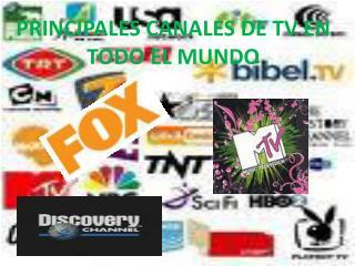 PRINCIPALES CANALES DE TV EN TODO EL MUNDO