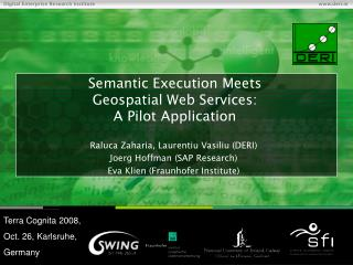 Semantic Execution Meets  Geospatial Web Services: A Pilot Application