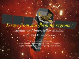 X-rays from star-forming regions : Stellar and Interstellar Studies with XMM  (and Chandra)