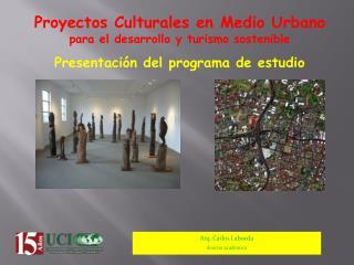 Proyectos Culturales en Medio Urbano para el desarrollo y turismo sostenible