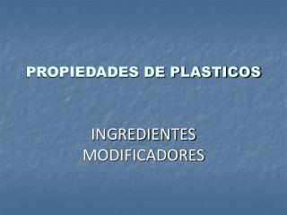 PROPIEDADES DE PLASTICOS