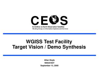 WGISS Test Facility Target Vision / Demo Synthesis