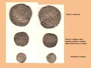 Groat (= 4 pennies)