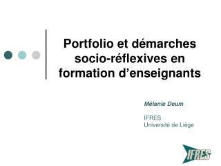 Portfolio et démarches socio-réflexives en formation d'enseignants