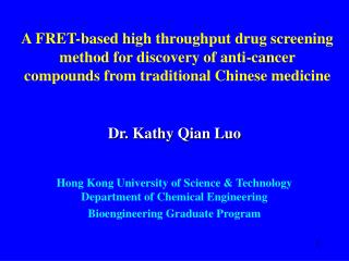 Dr. Kathy Qian Luo Hong Kong University of Science & Technology Department of Chemical Engineering