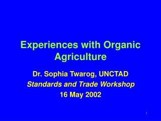 Experiences with Organic Agriculture