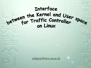 Interface  between the Kernel and User space for Traffic Controller on Linux