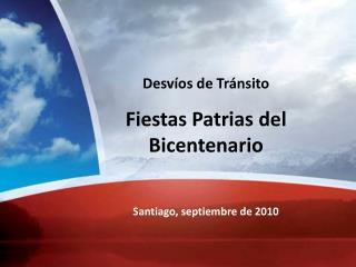 Desvíos de Tránsito  Fiestas Patrias del Bicentenario Santiago, septiembre de 2010